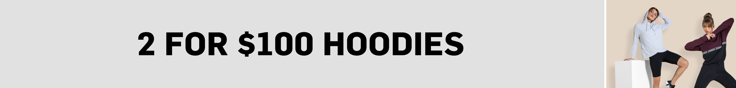 2 for $100 Hoodies